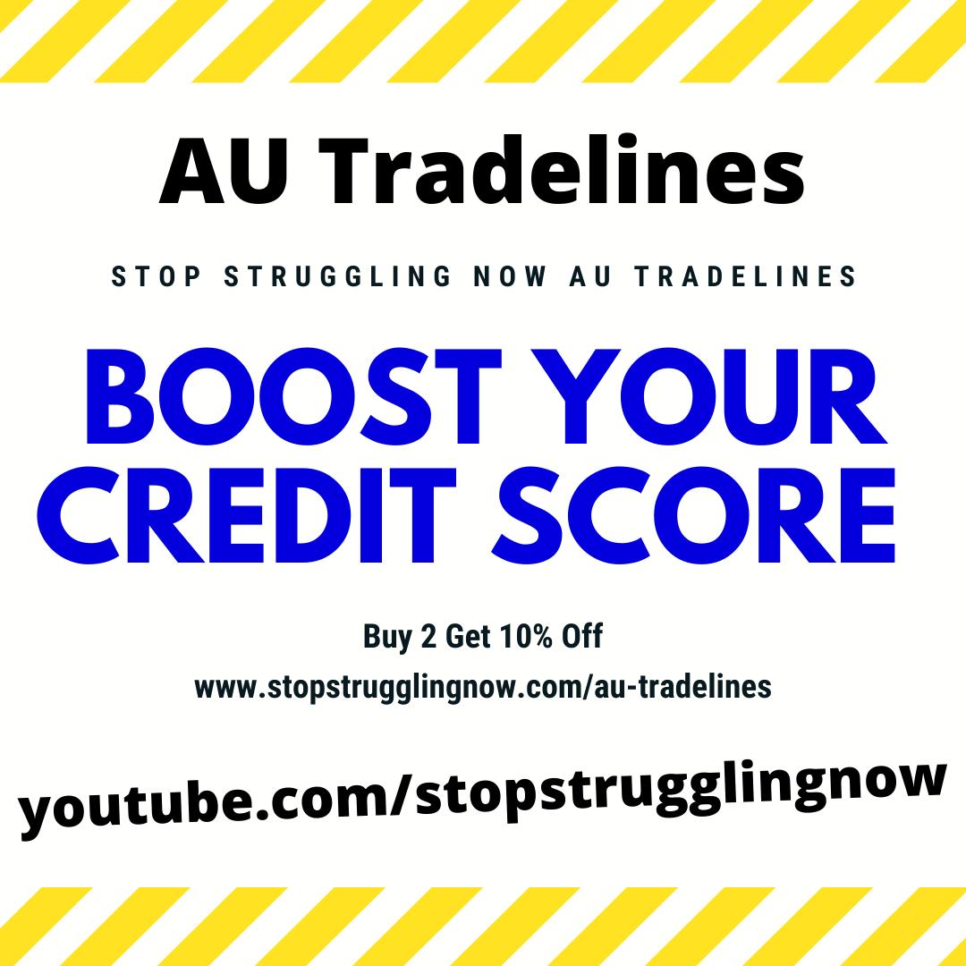 Stop Struggling now AU Tradelines (1)